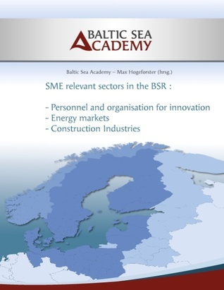 SME relevant sectors in the BSR: Personnel organisation, Energy and Construction Baltic Sea Academy