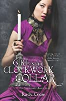 The Girl in the Clockwork Collar (The Steampunk Chronicles)