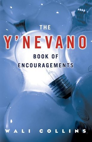 The YNEVANO Book of Encouragements  by  Wali Collins