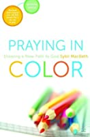 Praying in Color: Drawing a New Path to God (Portable Edition)