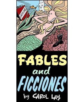 FABLES AND FICCIONES: A Story Minute Selection  by  Carol Lay