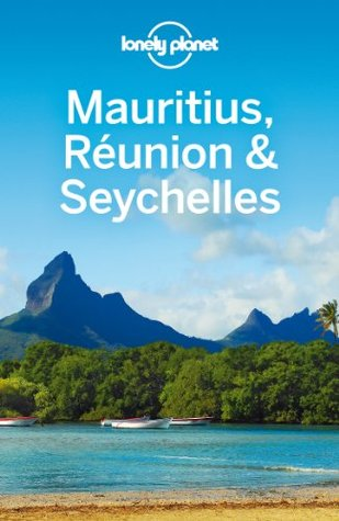 Lonely Planet Mauritius Reunion & Seychelles  by  Lonely Planet