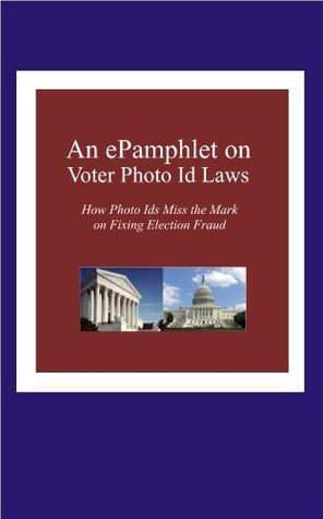 An ePamphlet on Voter Photo ID Laws  by  Valerie Butler