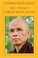 The Pocket Thich Nhat Hanh (Shambhala Pocket Classics)