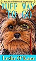 Ruff Way To Go (An Allie Babcock Mystery)