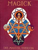 Aleister Crowley, Magick in Theory and Practice (Original Book)