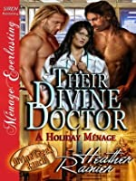 Their Divine Doctor, A Holiday Ménage [Divine Creek Ranch 9]