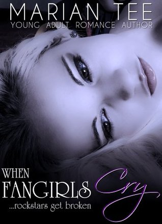 When Fangirls Cry (How Not To Be Seduced By Rockstars, #2)  by  Marian Tee