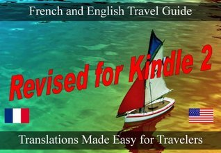 Newly Revised 2009: French Book: The Travelers Ultimate Guide To Speaking and Translating French and English.  by  European Language Phrase Dictionaries and Guides
