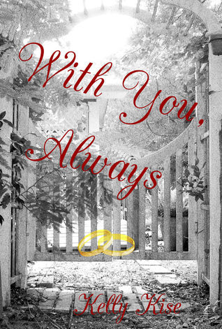 With You, Always  by  Kelly Kise