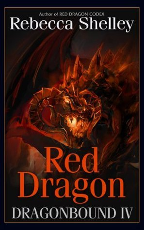 Red Dragon (Dragonbound, #4) Rebecca Shelley
