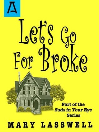 Lets Go for Broke  by  Mary Lasswell