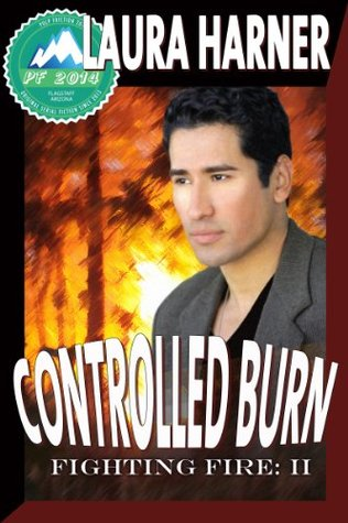 Controlled Burn (Fighting Fire #2) (Pulp Friction 2014 #5) Laura Harner