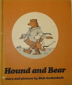 Hound and Bear: Story and Pictures  by  Dick Gackenbach