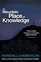 The Mountain Place of Knowledge (The Ancestor Series of Adventure-thrillers)