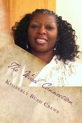 The Word Connection: Where the Word of God Connects to Your Situation.  by  Mrs Kimberly B Crews