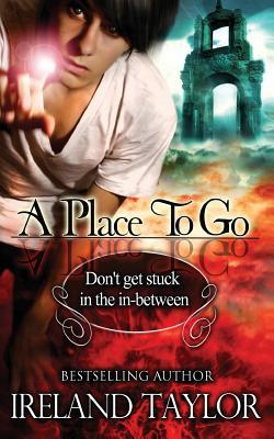 A Place to Go  by  Ireland Taylor