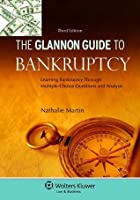 The Glannon Guide to Bankruptcy, Third Edition