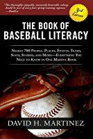 The Book of Baseball Literacy: Nearly 700 People, Places, Events, Teams, Stats, and Stories - Everything You Need to Know in One Massive Book