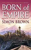 Born Of Empire:  The Chronicles Of Kydan Bk.2
