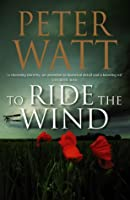 To Ride the Wind: The Frontier Series 6