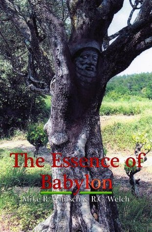 The Essence of Babylon  by  Mike R. Wintsch