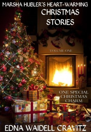 Marsha Hublers Heart-Warming Christmas Stories - Volume 1 - One Special Christmas Charm Edna Waidell Cravitz