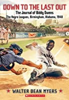 The Journal of Biddy Owens, the Negro Leagues, Birmingham, Alabama, 1948 (My Name is America)