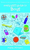 Every Girl's Guide to Boys (Every Girls Guide)
