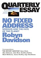 Quarterly Essay 24 No Fixed Address: Nomads and the Fate of the Planet