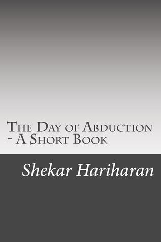 The Day of Abduction  by  Shekar Hariharan