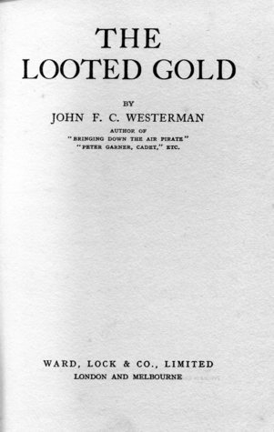 The Looted Gold  by  John F.C. Westerman