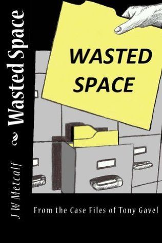 Wasted Space  by  J.W. Metcalf