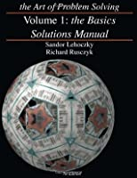 The Art of Problem Solving, Volume 1: The Basics Solutions Manual