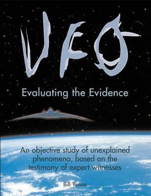 UFO: Evaluating the Evidence Bill Yenne