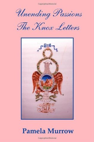 Unending Passions - The Knox Letters  by  Pamela Murrow