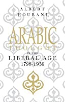 Arabic Thought in the Liberal Age 1798 -1939