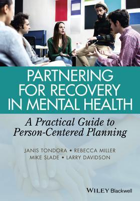 Partnering for Recovery in Mental Health: A Practical Guide to Person-Centered Planning  by  Janis L Symanski-Tondora