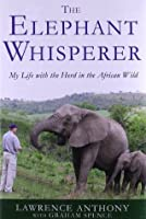 The Elephant Whisperer: My Life with the Herd in the African Wild
