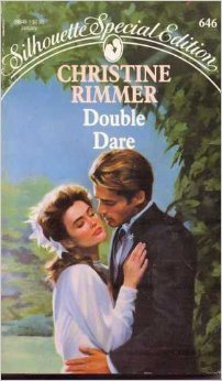 Double Dare (Silhouette Special Edition, #646)  by  Christine Rimmer