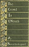The Crowd is Untruth (Annotated) with Meditations and Scriptures