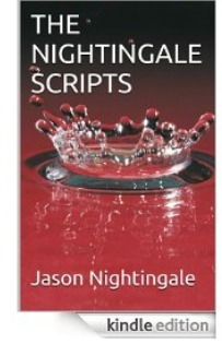 The Nightingale Scripts  by  Jason Nightingale