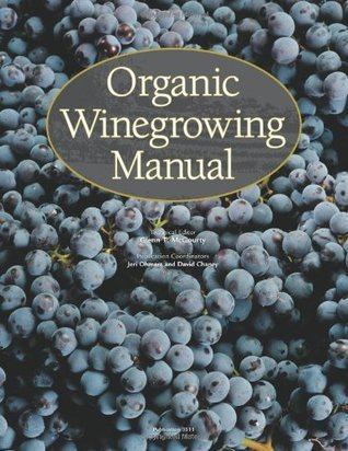 Organic Winegrowing Manual  by  G.T. McGOURTY