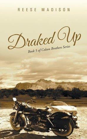 Draked Up (Colson Brothers #5)  by  Reese Madison