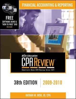 Bisk CPA Review: Financial Accounting & Reporting - 38th Edition 2009-2010 Nathan M. Bisk