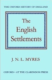 The English Settlements  by  J.N.L. Myres