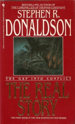 The Gap Into Conflict: The Real Story (Gap, #1)  by  Stephen R. Donaldson
