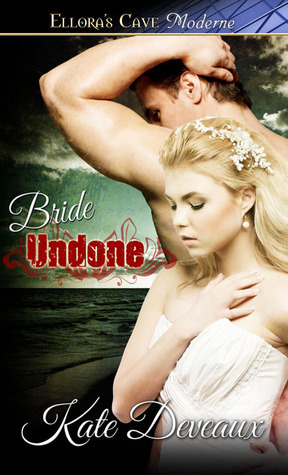 Bride Undone  by  Kate Deveaux