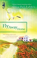 Fly Away Home (South Africa Series, #4) (Steeple Hill Women's Fiction, #64)
