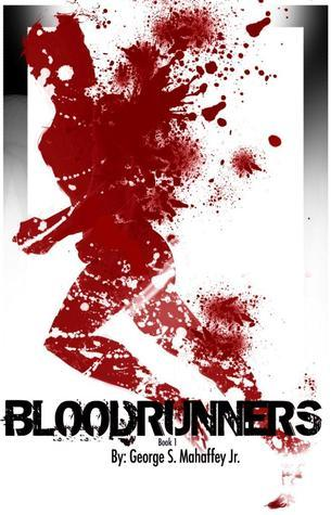 Blood Runners:  Absolution (Book 1)  by  George S. Mahaffey Jr.